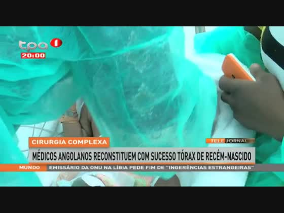 Cirurgia complexa - Médicos angolanos reconstituem com sucesso tórax de um bebé